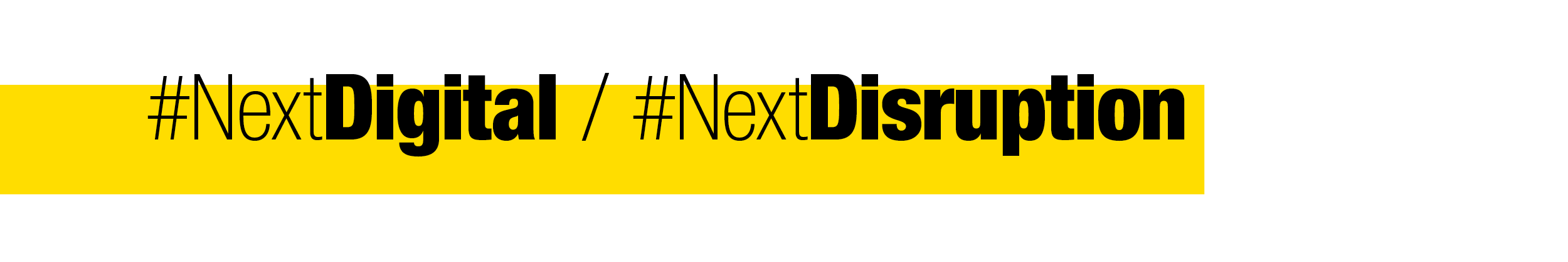 #NextDigital / NextDisruption