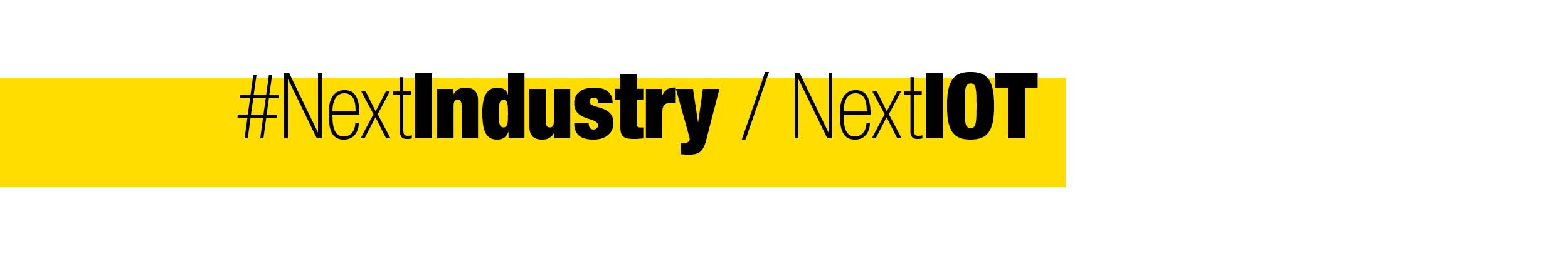 #NextIndustry / #NextIOT
