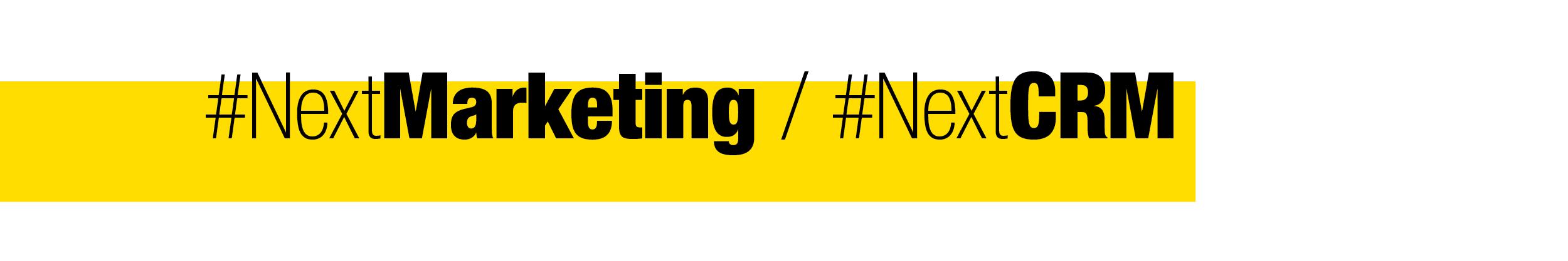 #NextMarketing / #NextCRM